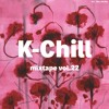 K-Chill Mixtape Vol.22 (Korean R&B 알앤비 + Hip-Hop 힙합 + Indie 인디)