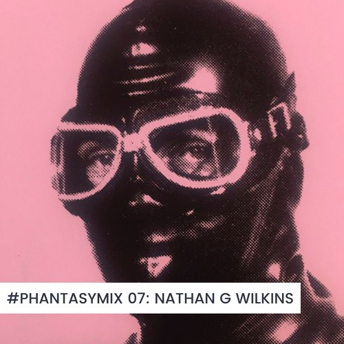 #PHANTASYMIX 07: Nathan Gregory Wilkins (Cowboy Rhythmbox)