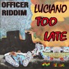 "Luciano ""Too Late"" [BD Labs Music / LifeForce Production LLC]"