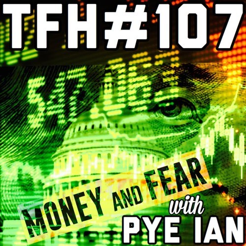 #107: Money and Fear with Pye Ian