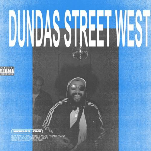 Dundas Street West feat. Nasty Nigel, Cody B. Ware, Freaky Franz