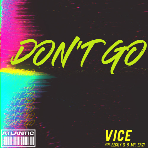 Don't Go (feat Becky G and Mr. Eazi)
