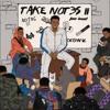 Not3s - Trekked Like Me (ft. AJ Tracey)