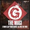 The Magi - C'mon Clap Your Hands (DJ Mes Re-Rub)