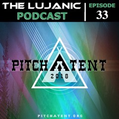 The LuJanic Podcast 33: Live @ Pitch A Tent 2018