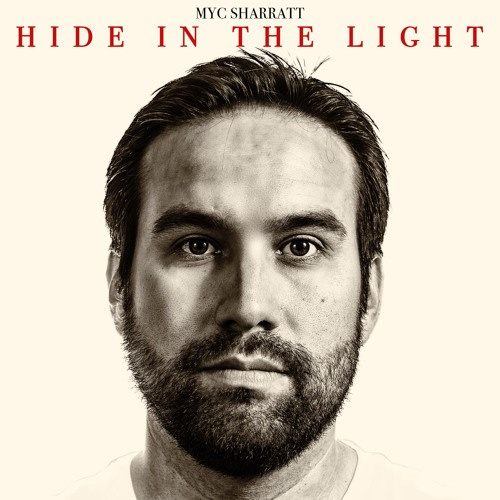 Myc Sharratt - Hide in the Light