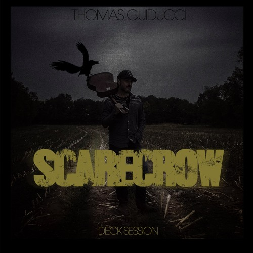 Thomas Guiducci - Scarecrow - Deck Session (live)