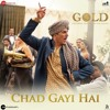 02 Chad Gayi Hai - Gold