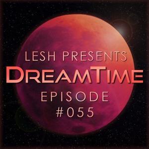 Lesh - DreamTime 055 2018-07-13 Artwork