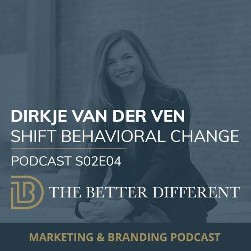 Nudging: How to influence the behavior of your customers | Dirkje van der Ven, Shift | S02E04