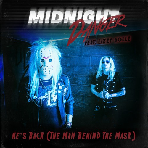 Midnight Danger Feat Lizzy Dollz He S Back The Man Behind The Mask Alice Cooper Cover By Midnight Danger