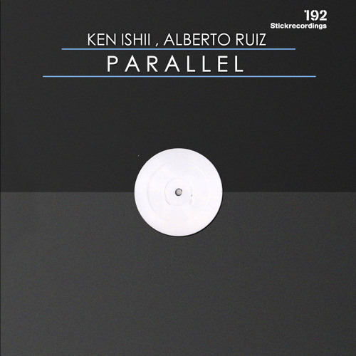 Ken Ishii , Alberto Ruiz - Parallel   Part 2 - Original Stick