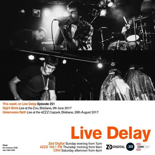 Live Delay - Ep 251 - Night Birds; Greenwave Beth