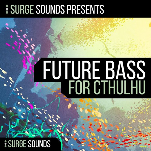 Future Bass CHRDZ For Cthulhu  :: OUT NOW! ::  by Surge