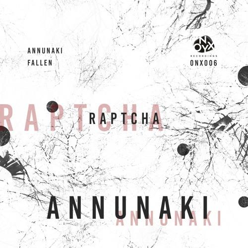 Raptcha - Annunaki - ONX006 by Onyx Recordings on SoundCloud - Hear