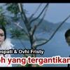 Jodoh yang tergantikan > Andra Respati & Ovhi Firsty > jawaban lagu menunggu janji