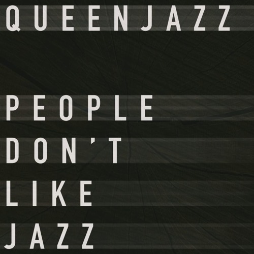 People Dont Like Jazz