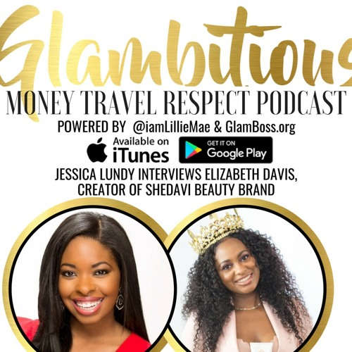 Jessica Lundy Interviews Elizabeth Davis, Creator of Shedavi Beauty Brand