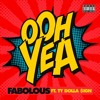 Fabolous - Ooh Yea (feat. Ty Dolla $ign)