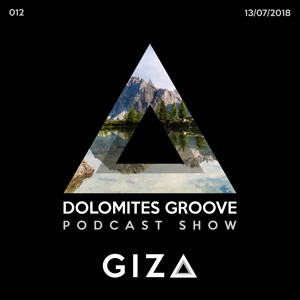 gizA djs - Dolomites Groove Podcast #12 2018-07-13 Artwork