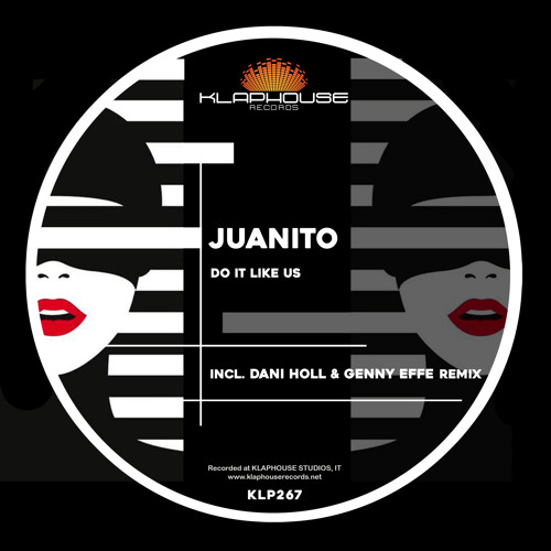 Juanito - Do it like us (Dani Holl & Genny Effe remix)