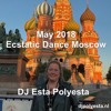 Ecstatic Dance Moscow - May 2018 DJ Esta Polyesta