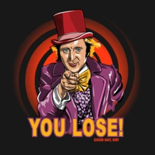YOU LOSE. GOOD DAY SIR.