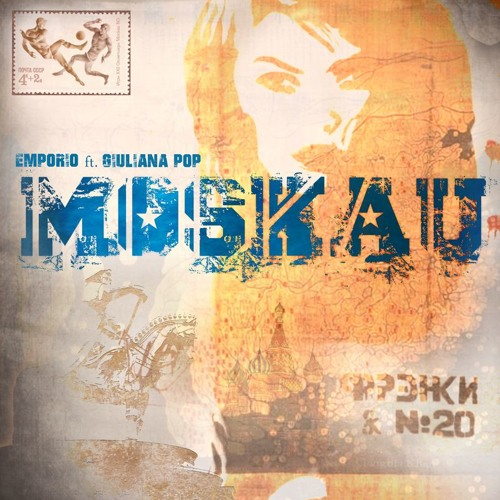 "Emporio feat. Giuliana Pop ""Moskau"" (Radio Edit)"