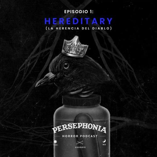 Episodio 1: Hereditary (La Herencia del Diablo) / Bienvenidos a Persephonia