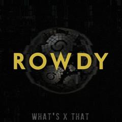 Rowdy (Original Mix)