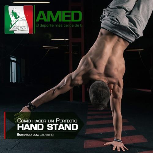 Podcast 188 AMED- COMO HACER UN PERFECTO HAND STAND CON LUIS AKUCHINI
