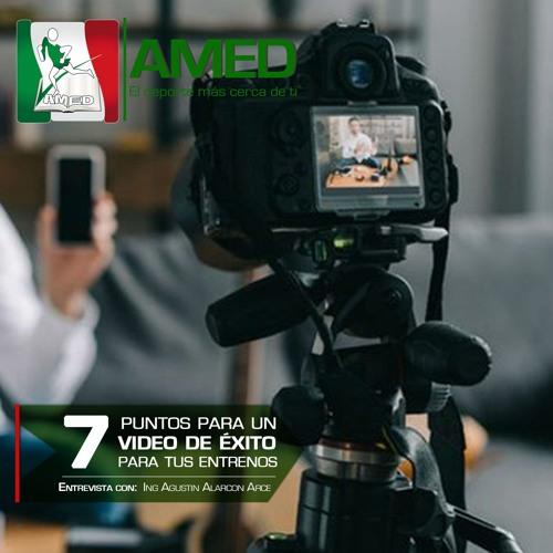 Podcast 191 AMED - 7 Puntos Para Un Video De Éxito Para Tus Entrenos Con El Ing. Agustin Alarcón