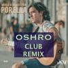 HEVI LEVI & Cheo Stein - Por Ella (Oshro Club Remix)