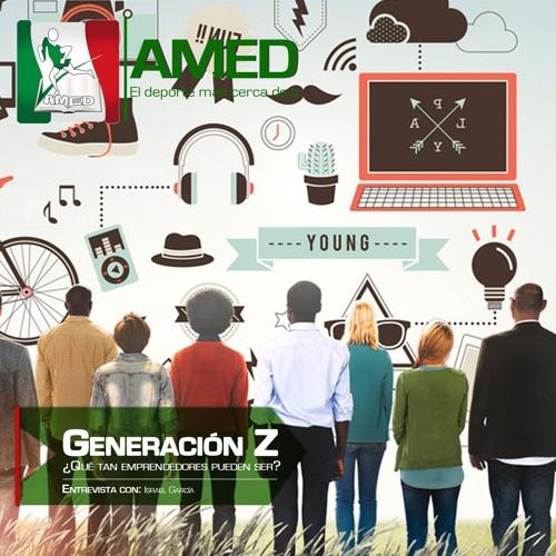 Podcast 193 AMED - Generación Z ¿Que Tan Emprendedores Pueden Ser? Con Israel García García