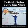 The Healthy, Wealthy & Active Aging Podcast - episode 1