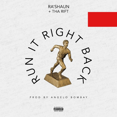 Run It Right Back ft. Tha Rift