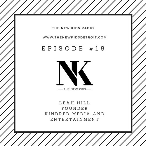 The New Kids Episode 206 - Leah Hill, Founder, Kindred Media and Entertainment