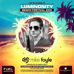 Mike Foyle @ Luminosity Beach Festival, Beachclub Fuel Bloemendaal 2018-06-30 Artwork