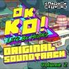 OK K.O.! Let's Be Heroes - Original Soundtrack, Vol. 2
