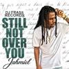 Jahmiel - Still Not Over You - July 18 @DJDEMZ