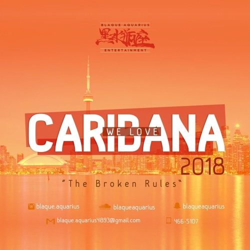 "We Love Caribana 2018 ""The Broken Rules"" (SOCA VS DANCEHALL)"