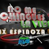 NO ME CHINGUES LA VIDA MIX ESPINOZA PAZ BY DJ DELGADO 2018 Portada del disco