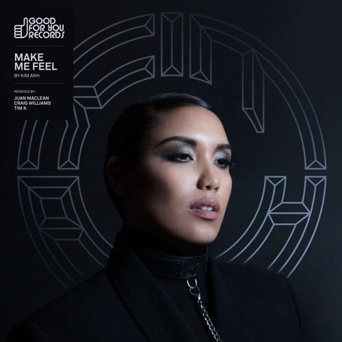 Kim Anh - Make Me Feel (Tim K Remix) [Good For You Records] [MI4L.com]