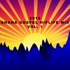 🇬🇭2018 Ghana Gospel Hiplife Mix Vol. 1