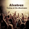 CRYING AT THE DISCOTEQUE - Alcazar cover by Forces of Light