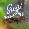 Suýt Nữa Thì - Andiez X Biti's Hunter (Chuyến Đi Của Thanh Xuân OST) || OFFICIAL
