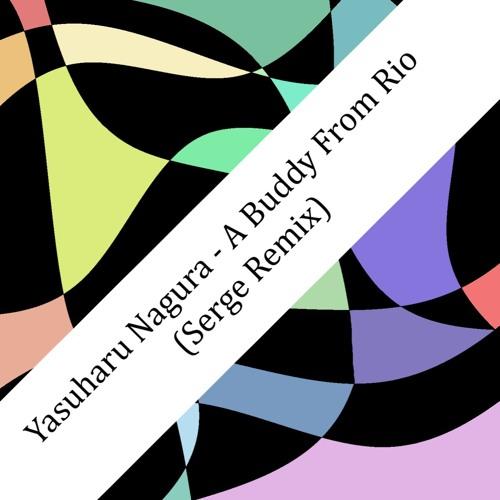 Yasuharu Nagura - A Buddy From Rio (Serge Remix)