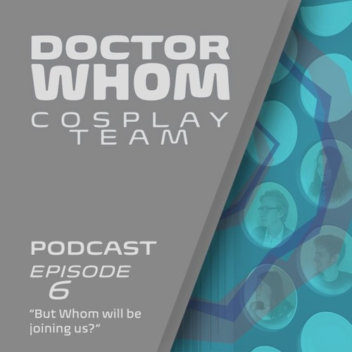 "Episode 6 - ""But Whom will be joining us?"""