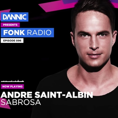 Andre Saint-Albin - Sabrosa [Premiered by Dannic] <Out Now!>