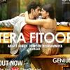 Tera Fitoor-Genius| Arijit Singh |Himesh Reshammiya |Kumaar